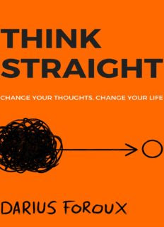 THINK STRAIGHT: Change Your Thoughts, Change Your Life Book by Darius Foroux in pdf
