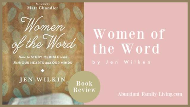 https://www.abundant-family-living.com/2019/08/women-of-word-by-jen-wilken.html