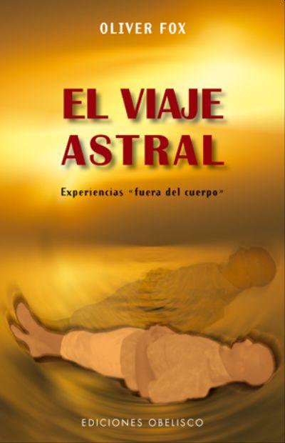 El Viaje Astral de Oliver Fox