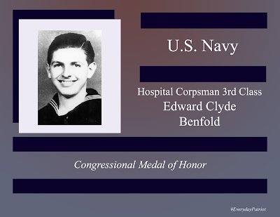 A Short biopic on U.S. Navy Hospital Corpsman Third Class Edward Clyde Benfold, Korean War, Killed in Action, Congressional Medal of Honor winner and Everyday Patriot