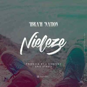 Download Mp3 | Ibrah Nation - Nieleze