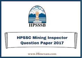 HPSSC Mining Inspector Question Paper 2017