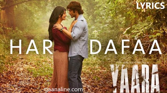 हर दफा Har Dafaa Hindi Lyrics – Yaara.