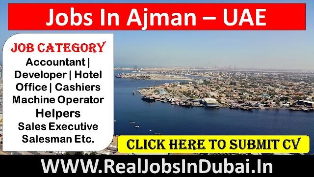 Jobs In Ajman with good salary & benefits - UAE 2021