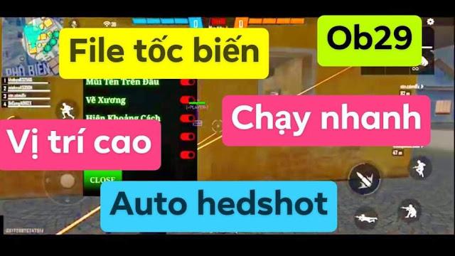FILE MOD TỐC BIẾN CHẠY NHANH FREE FIRE OB29 AUTO VIP HEDSHOT ĐỊNH VỊ CAO