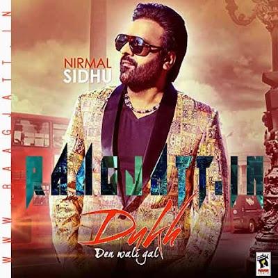 Dukh Den Wali Gal by Nirmal Sidhu lyrics