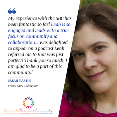 Sarah Martin loves the engagement and focus of the Sexperts Business Community on collaboration and community.