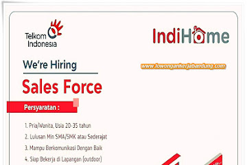 Lowongan Kerja Bandung Sales Force Indihome Plasa Lembong