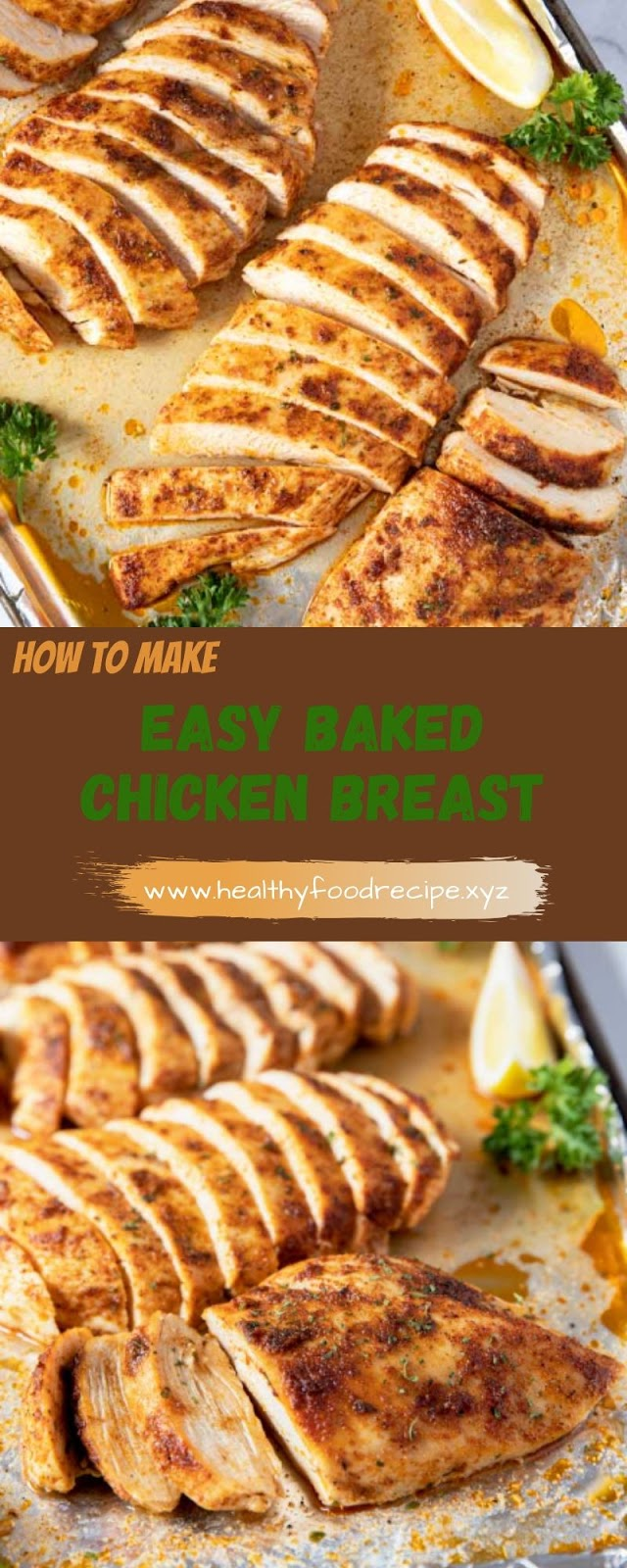 HOW TO MAKE EASY BAKED CHICKEN BREAST