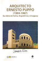 Arquitecto Ernesto Puppo (1904-1987): su obra en Italia, Argentina y Uruguay