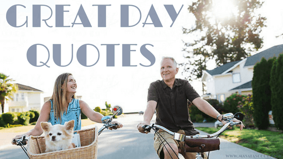 Great Day Quotes ? Here comes the Sweetest of it all you have been waiting for.