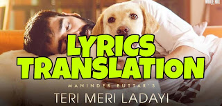 Teri Meri Ladayi Lyrics in English | With Translation | – Maninder Buttar