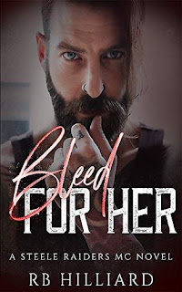 Bleed For Her (Steele Raiders MC) - a book by RB Hilliard