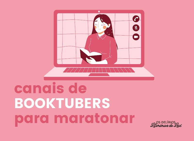 6 Booktubers que você precisa conhecer!