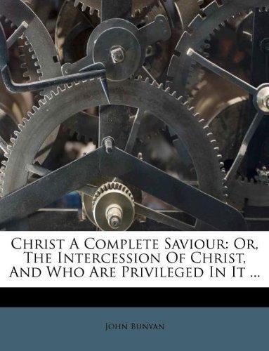 John Bunyan-Christ a Complete Saviour-