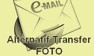 Kirim Foto melalui Email bisa menjadi Alternatif Transfer data