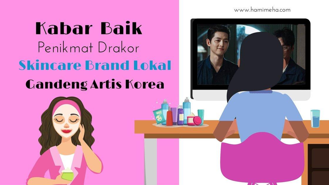 Skincare brand lokal gandeng artis korea
