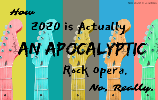 'How 2020 is Actually An Apocalyptic Rock Opera. No, Really.' with a background of multi-coloured guitar necks