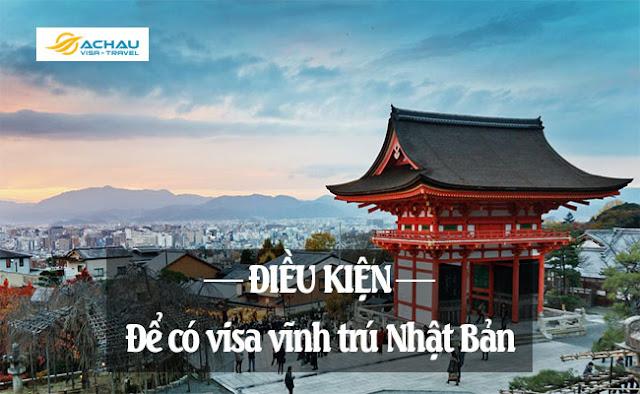 Cần những điều kiện gì để có thể xin visa vĩnh trú Nhật Bản?