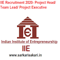 IIE Recruitment 2020- Project Head/ Team Lead/ Project Executive