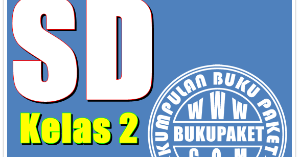 Download Buku Paket Untuk Sd Kelas 2 Ktsp 2006