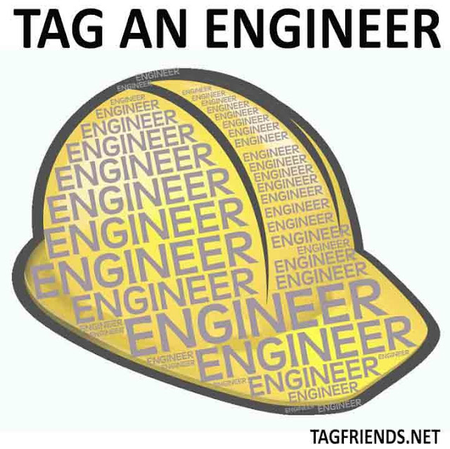 Tag A Friend Who Has Engineering Job