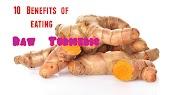 10 Benefits of Eating Raw Turmeric