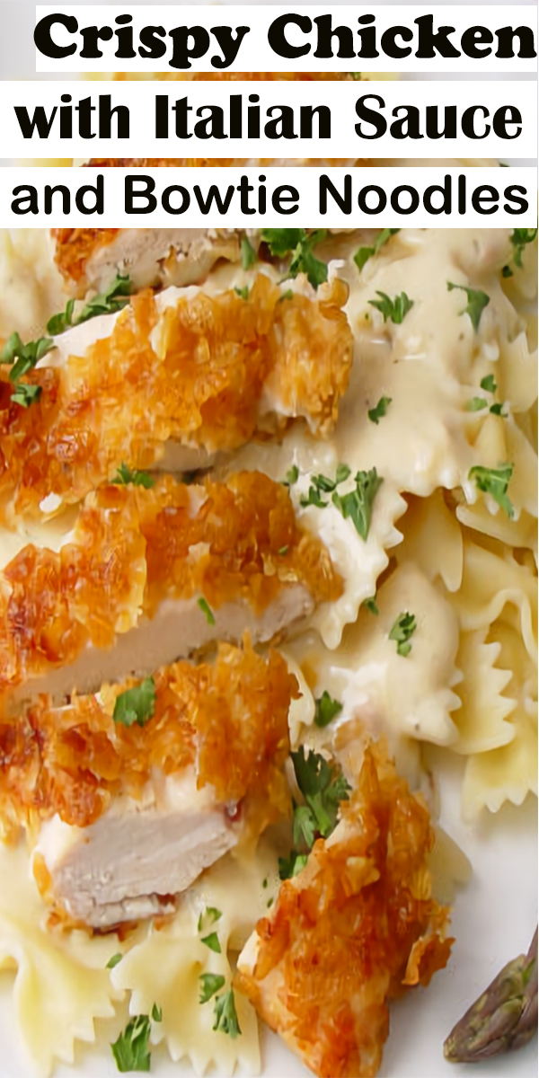 Crispy Chicken with Italian Sauce and Bowtie Noodles #Crispy #Chicken #with #Italian #Sauce #and #Bowtie #Noodles