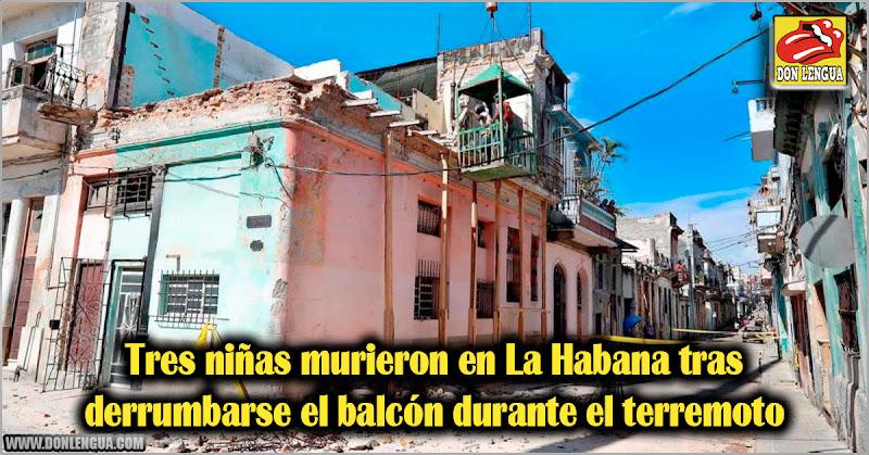 Tres niñas murieron en La Habana tras derrumbarse el balcón durante el terremoto