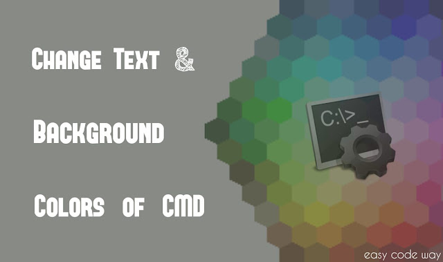 Change Text & Background Colors of Command Prompt