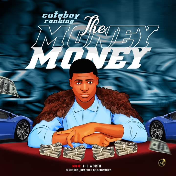 [Music] Cuteboy Ranking - The money (prod. Mr. Worth) #Arewapublisize