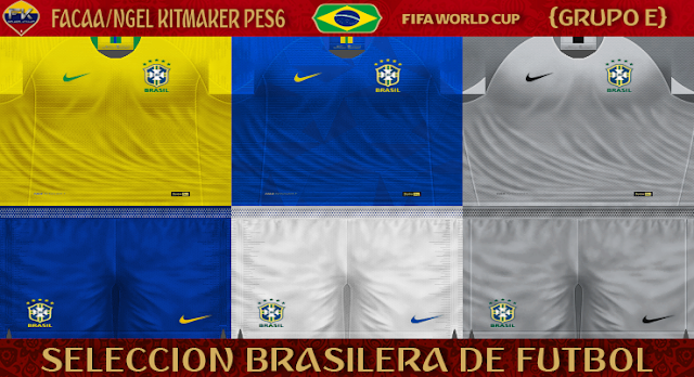 competitive price 22d75 56a91 PES 6 Kits Brazil National Team World Cup 2018 by FacaA/Ngel ...