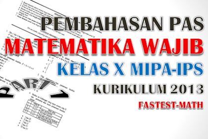 Soal dan Pembahasan PAS Matematika Wajib dan Peminatan Kelas 10 (X) SMA (MIPA-IPS) Semester 1 Kurikulum 2013