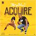 MUSIC: NeyoOsha – Acquire (Prod. By Damespro)     @NeyoOsha247