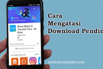 Cara Mudah Mengatasi Download Tertunda di Play Store