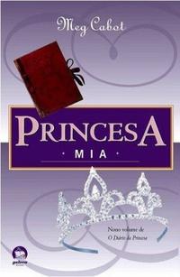 RESENHA: Princesa Mia (O Diário da Princesa #9) - Meg Cabot