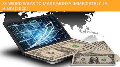 8+ अजीबो गरीब तरीके ऑनलाइन तुरंत पैसा कमाने के हिंदी में (9+ weird ways to make money online immediately in Hindi