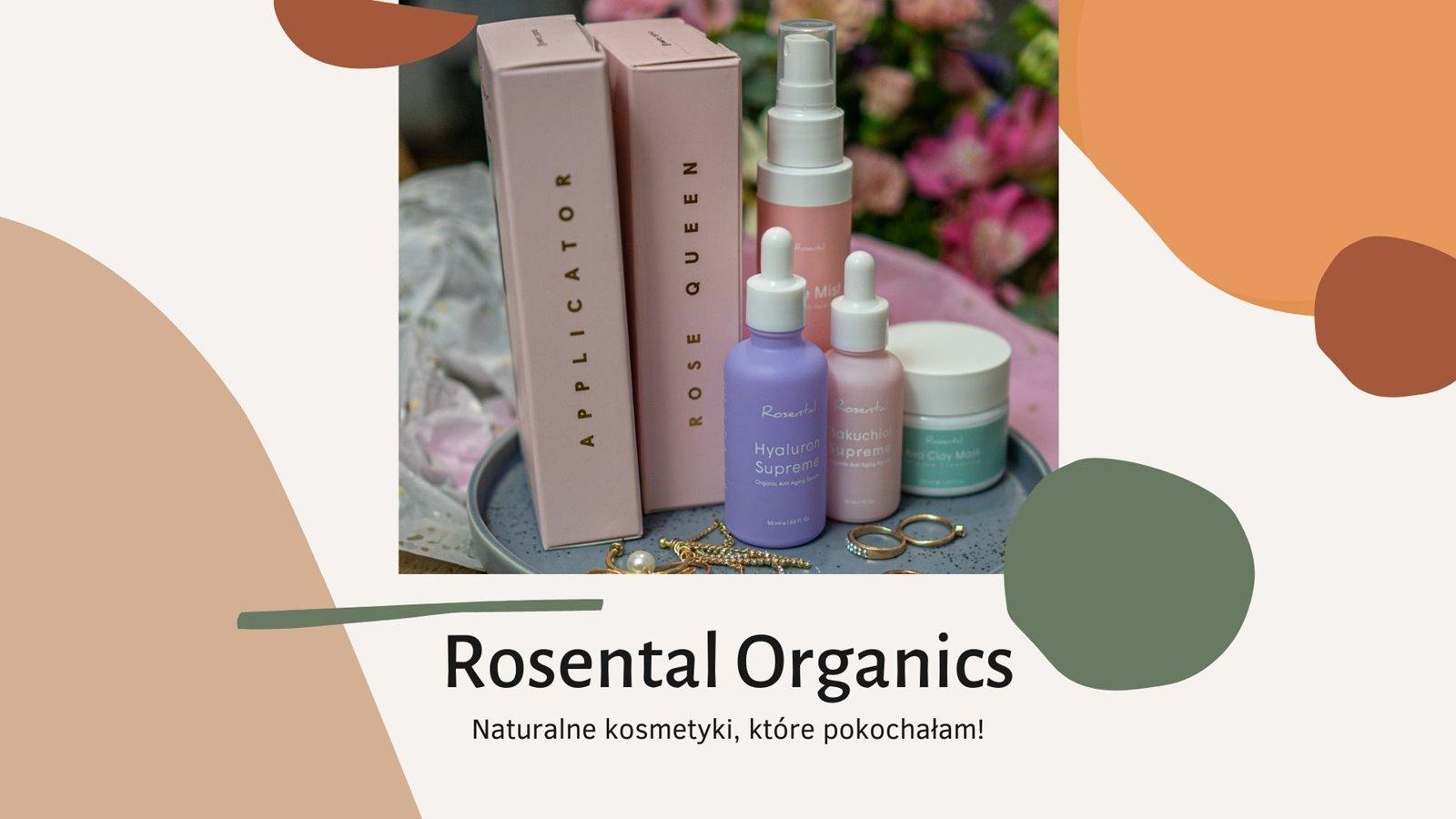 1 naturalne kosmetyki nietestowane na zwięrzetach rosental organics - moja opinia i recenzja dlaczego warto używać kosmetyków naturalnych do twarzy, jakie naturalne kosmetyki polecacie