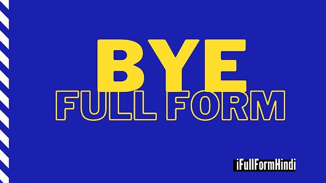 BYE Full Form