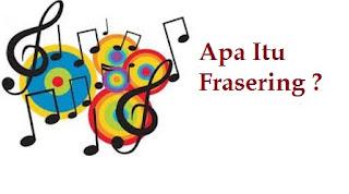 Apa Itu Frasering Dalam Menyanyi ?