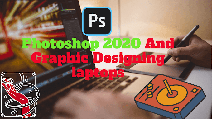 Best Laptops For Photoshop 2020 And Graphic Designing