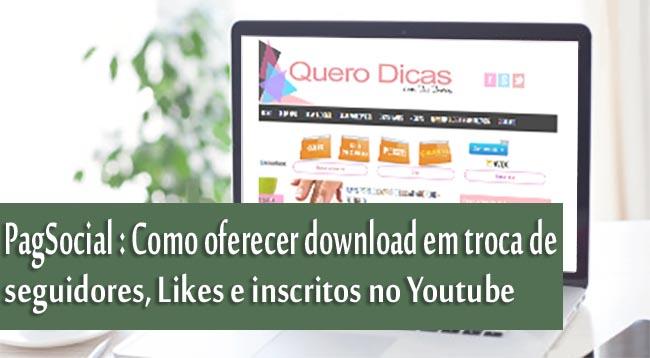 Como oferecer download em troca de seguidores, Likes e inscritos