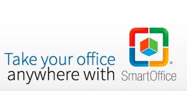 """تحميل سمارت اوفيس SmartOffice تطبيق مكتب قوي """"المكتب الذكي"""" لهواتف الاندرويد"""