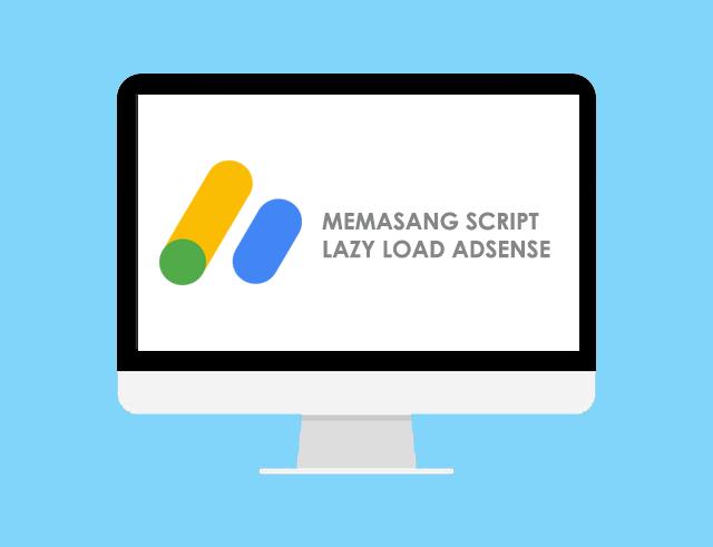 Cara Memasang Script Lazy Load AdSense