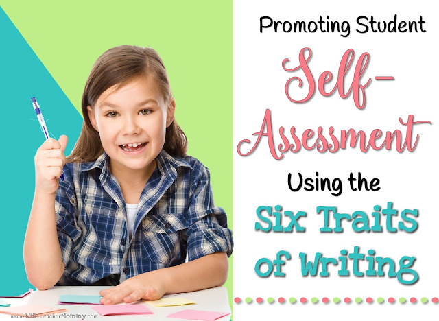 Using the Six Traits of Writing for Student Assessment