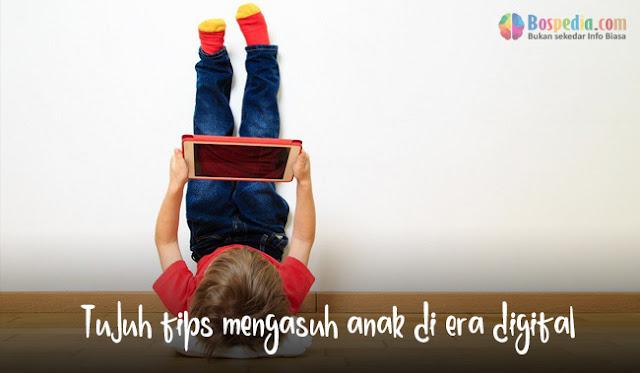 Tujuh tips mengasuh anak dengan Aman di era digital