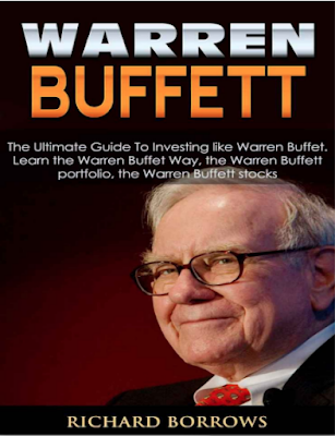 Warren Buffett: The Ultimate Guide To Investing like Warren Buffet. Learn the Warren Buffet Way, the Warren Buffett Portfolio and the Warren Buffett S