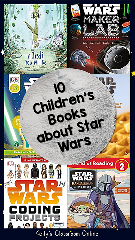 May the Fourth of every year is Star Wars Day.  Here is a list of 10 children's Star Wars books to help your children celebrate the day! Fiction, cookbook, STEM. Kindergarten through 3rd grade. #kellysclassroomonline