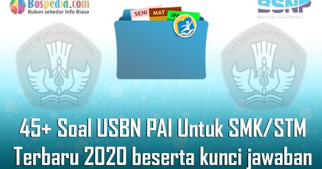 Lengkap 45 Contoh Soal Usbn Pai Untuk Smk Stm Terbaru 2020 Beserta Kunci Jawaban Bospedia