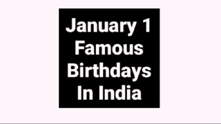 January 1 famous birthdays in India Indian celebrity Bollywood